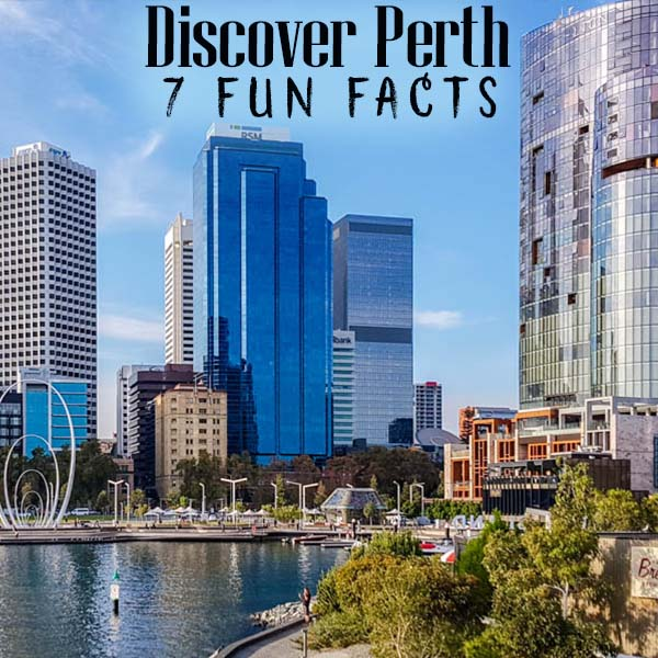 Perth is one of the most isolated cities in the world. Here are some fun facts about this vibrant modern city.