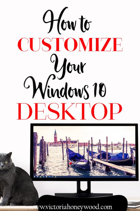 How to customize your windows 10 desktop