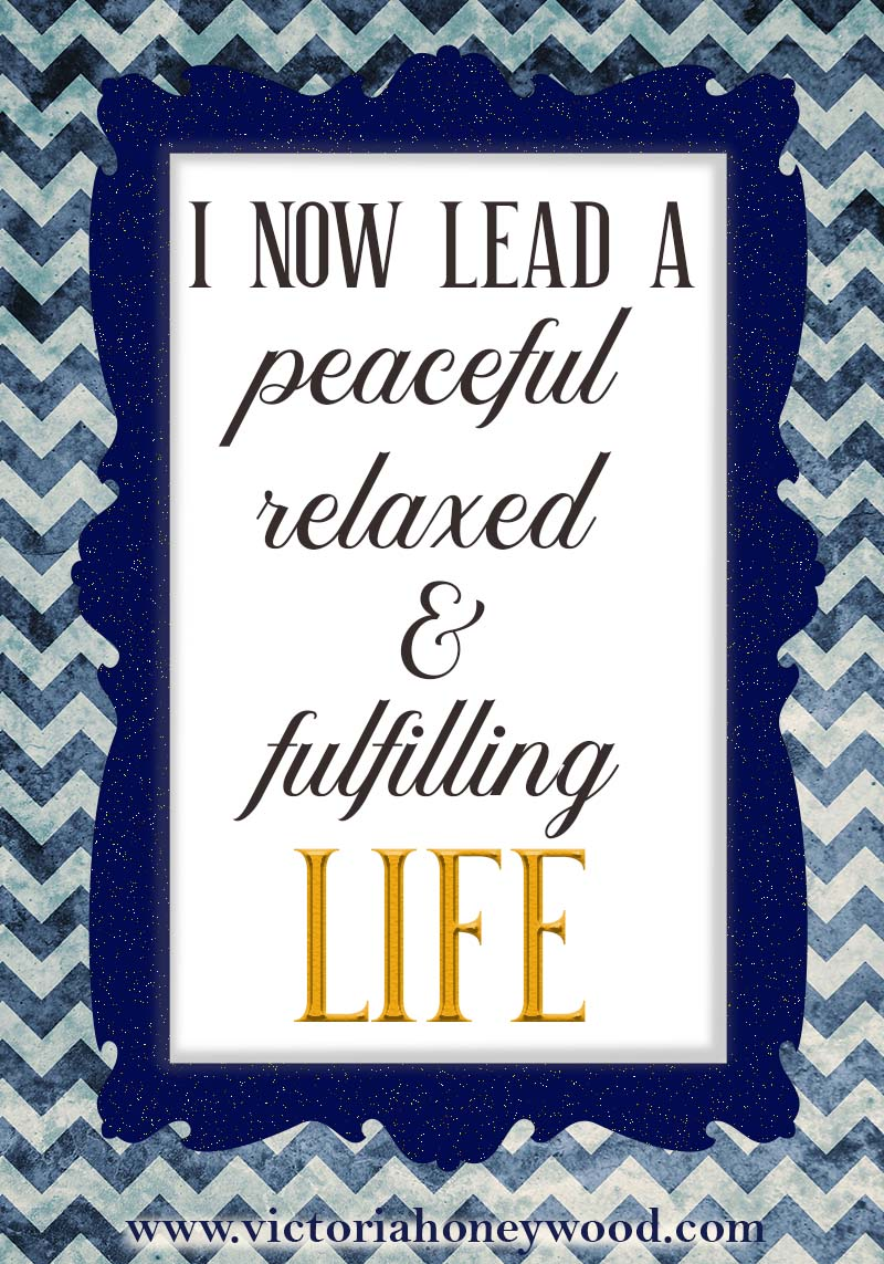 This week's postiive affirmation is to bring some peace, relaxation and fulfilment into our lives. We can probably all benefit from that!